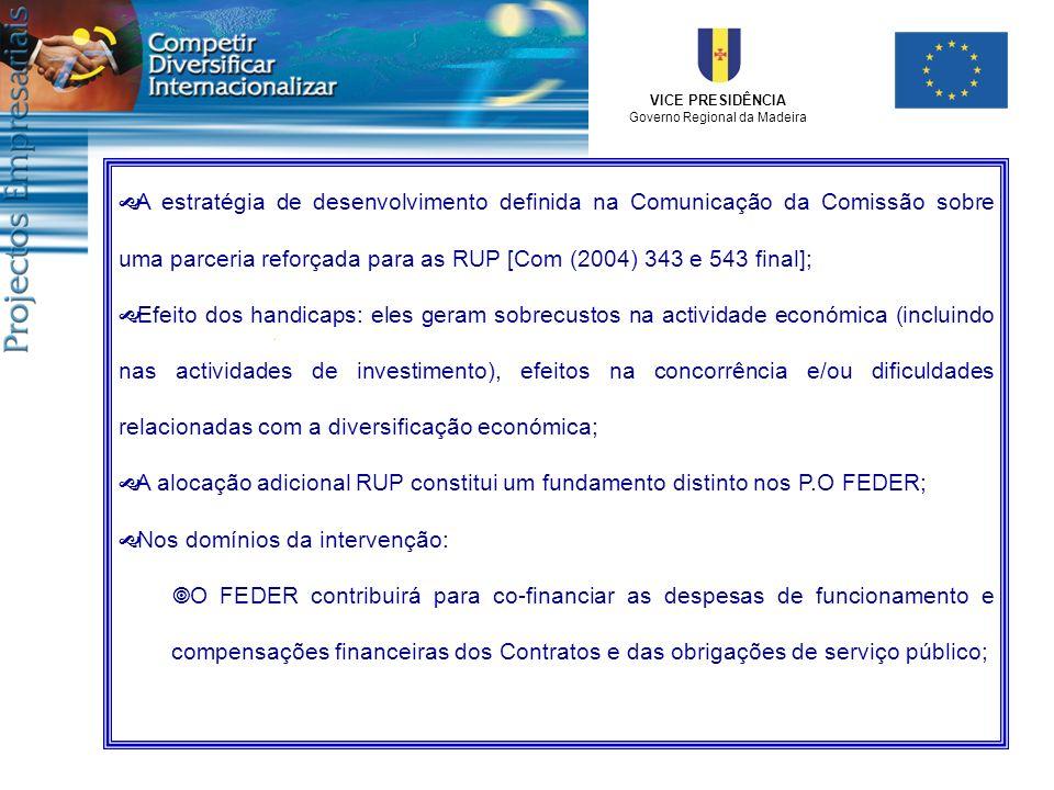 A estratégia de desenvolvimento definida na Comunicação da Comissão sobre uma parceria reforçada para as RUP [Com (2004) 343 e 543 final];